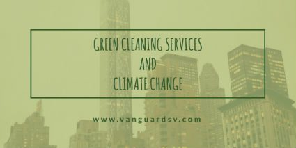 Green Cleaning Services And Climate Change Fresno Ca